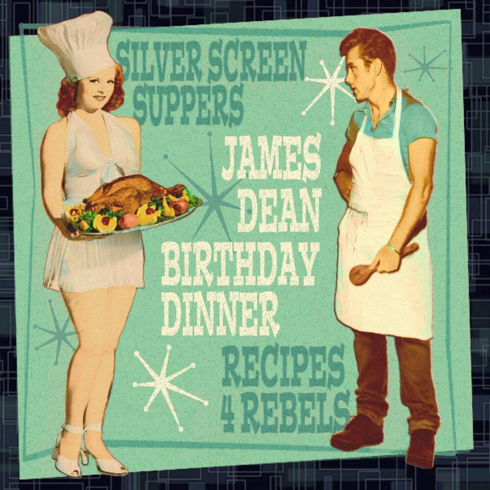 Happy Birthday James Dean – a Recipes4Rebels Birthday Dinner Collaboration!