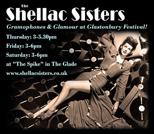 With My Shellac Sisters Hat On – Glastonbury Festival Alert!