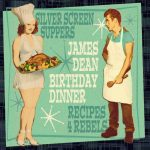 Happy Birthday James Dean – a Recipes4Rebels Birthday Dinner Collaboration!
